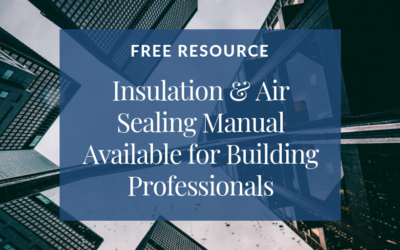 The Insulation & Air Sealing Manual – Your Ultimate Resource