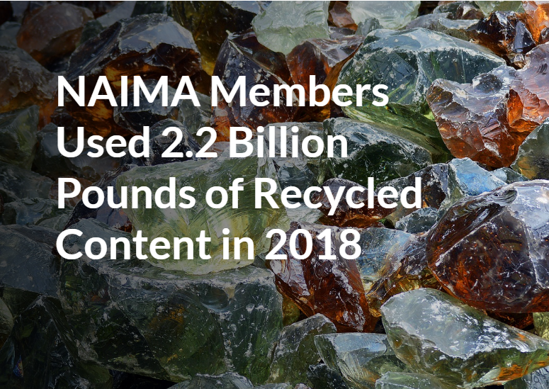NAIMA Members Used 2.2 Billion Pounds of Recycled Content in 2018